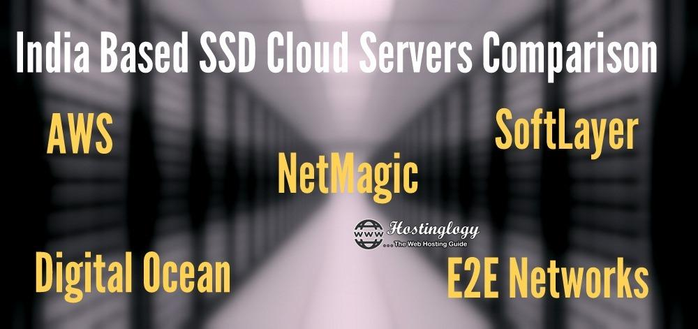 NetMagic Vs AWS Vs Digital Ocean Vs E2E Networks Vs SoftLayer , India Based SSD Cloud Servers Comparison