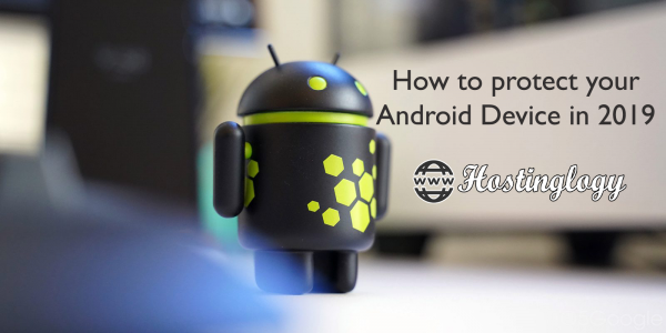 How to protect your Android Device in 2019