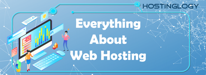 Everything About Web Hosting