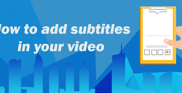 How to add subtitles in your video