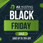 A2Hosting Black Friday & Cyber Monday Sale 2021- Save Up to 78% OFF