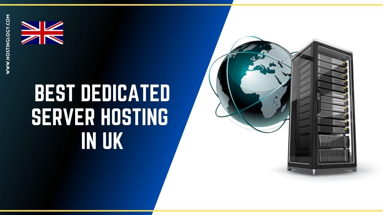 Best Dedicated Server Hosting in UK